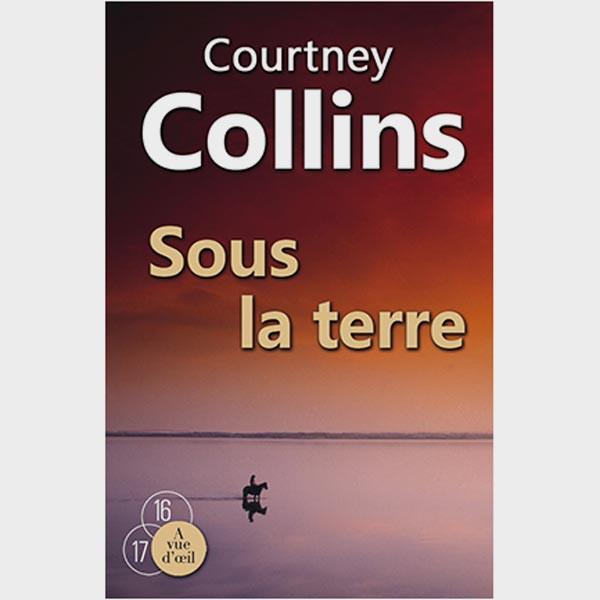 Livre gros caractère - Sous la terre - Collins Courtney