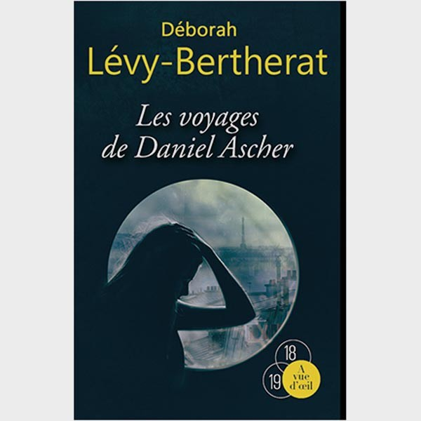 Livre gros caractères - Les Voyages de Daniel Ascher - Lévy-Bertherat Déborah
