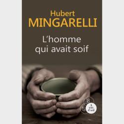 Livre grands caractères - L'Homme qui avait soif - Mingarelli Hubert