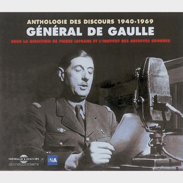 Livre audio - ANTHOLOGIE DES DISCOURS 1940-1969 - GENERAL DE GAULLE