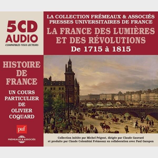 Livre audio et sonore - LA FRANCE DES LUMIÈRES ET DES RÉVOLUTIONS DE 1715 À 1815 - HISTOIRE DE FRANCE