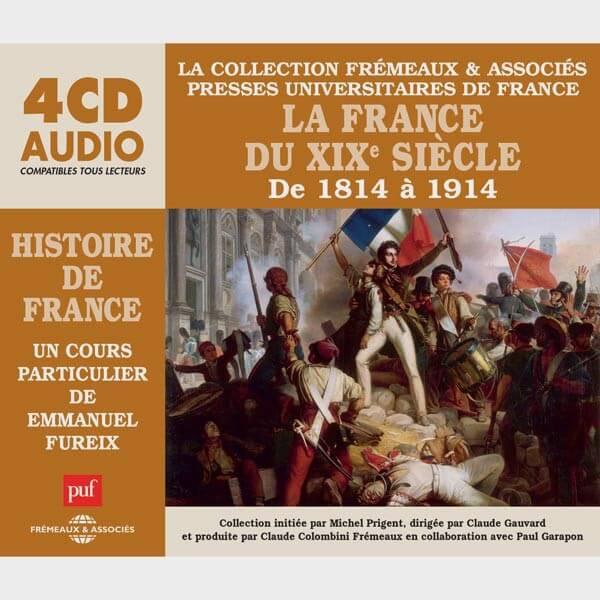 Livre audio et sonore - LA FRANCE DU XIXE SIÈCLE DE 1814 À 1914 - HISTOIRE DE FRANCE