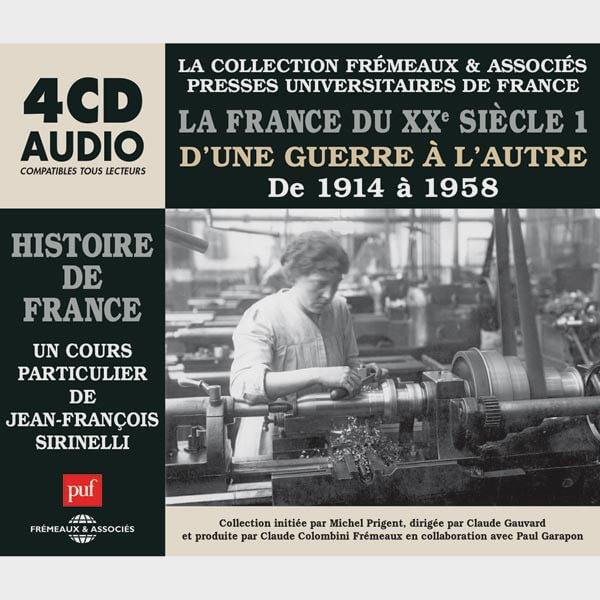 Livre audio et sonore - LA FRANCE DU XXÈ SIÈCLE 1914 À 1958 - HISTOIRE DE FRANCE