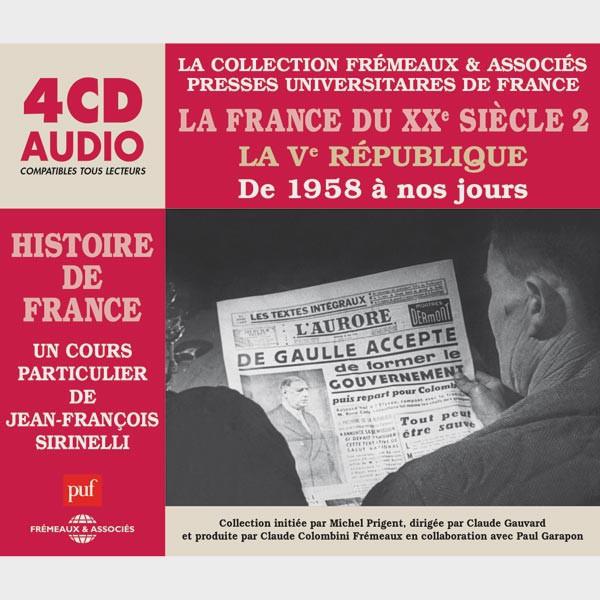 Livre audio et sonore - LA FRANCE DU XXÈ SIÈCLE (2), LA VÈ RÉPUBLIQUE DE 1958 À NOS JOURS - HISTOIRE DE FRANCE