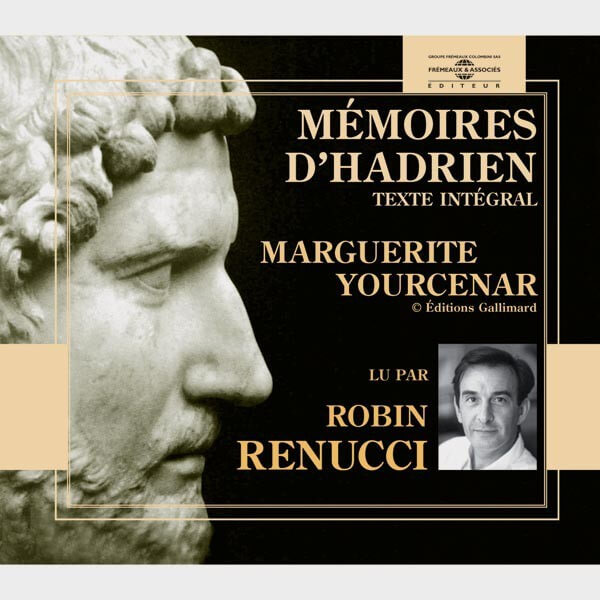 Livre audio et sonore - MEMOIRES D'HADRIEN - MARGUERITE YOURCENAR