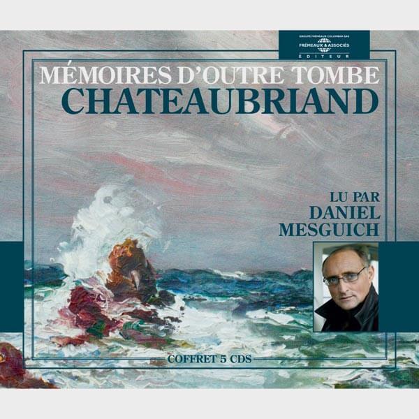 Livre audio et sonore - MÉMOIRES D'OUTRE TOMBE - CHATEAUBRIAND