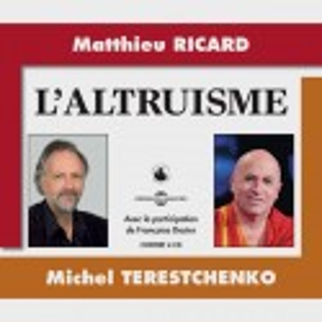 Livre audio - L'ALTRUISME - MATTHIEU RICARD ET MICHEL TERESTCHENKO