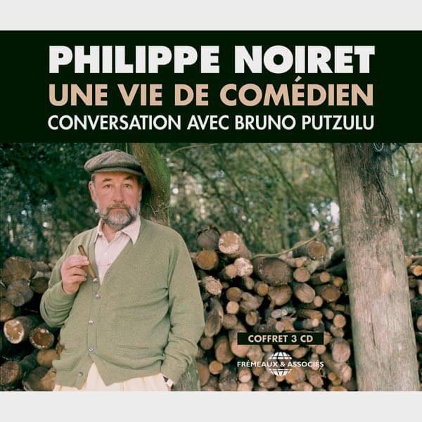 Livre audio et sonore - UNE VIE DE COMÉDIEN - PHILIPPE NOIRET