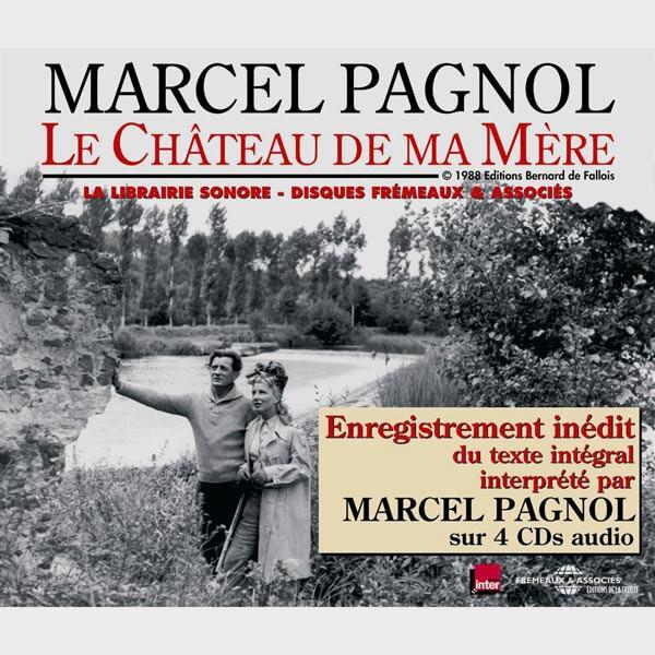 Livre audio et sonore - LE CHÂTEAU DE MA MERE - MARCEL PAGNOL