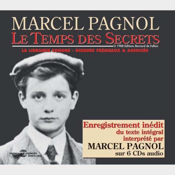 Livre audio et sonore - LE TEMPS DES SECRETS - MARCEL PAGNOL