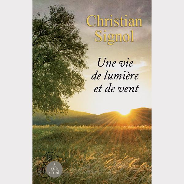 Livre gros caractères - Une vie de lumière et de vent - Signol Christian