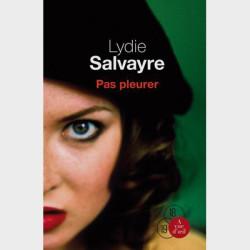 Livre gros caractères - Pas pleurer - Salvayre Lydie