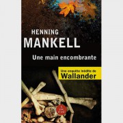 Livre gros caractères - Une main encombrante - Mankell Henning