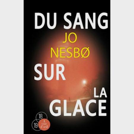 Livre gros caractères - Du sang sur la glace - Jo Nesbo