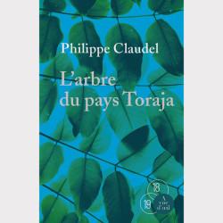 Livre gros caractères - L'Arbre du pays Toraja - Claudel Philippe