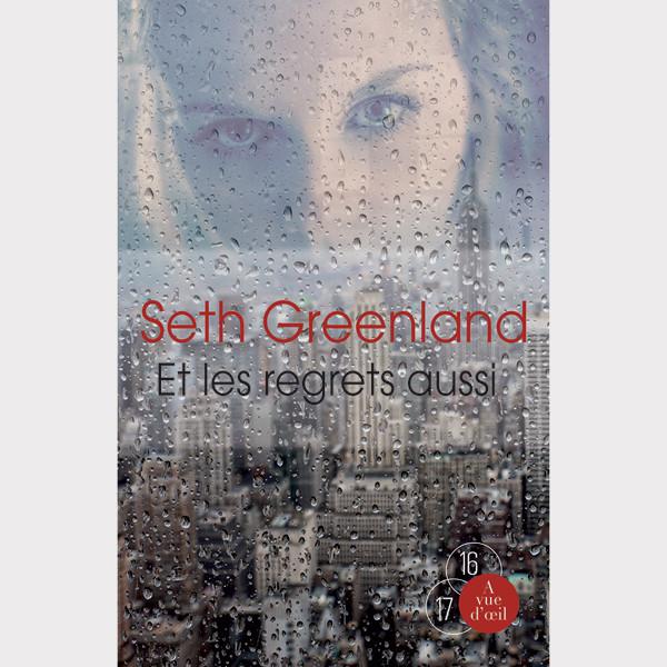 Et les regrets aussi - Greenland Seth