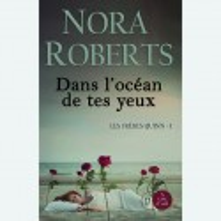 Livre gros caractères - Les Frères Quinn 1 – Dans l'océan de tes yeux - Roberts Nora