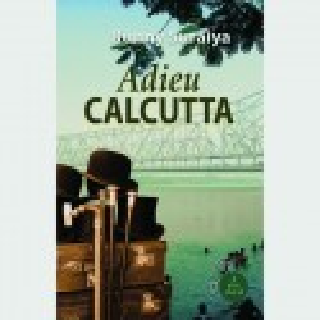 Livre gros caractères - Adieu Calcutta - Suraiya Bunny