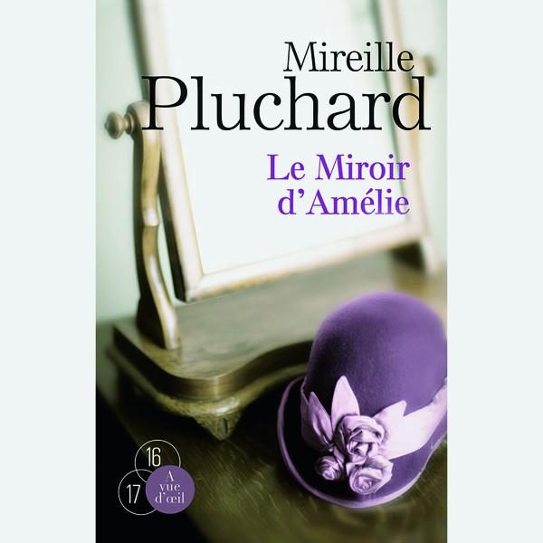Livre gros caractères - Le Miroir d'Amélie – 2 volumes - Pluchard Mireille