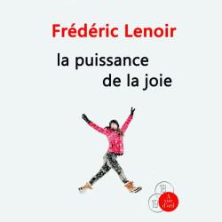 Livre gros caractères - La Puissance de la joie - Lenoir Frédéric