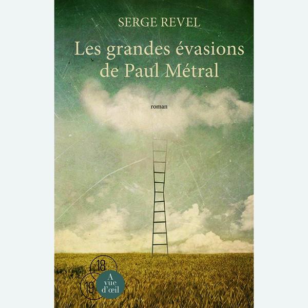 Livre gros caractères - Les Grandes Évasions de Paul Métral - Revel Serge