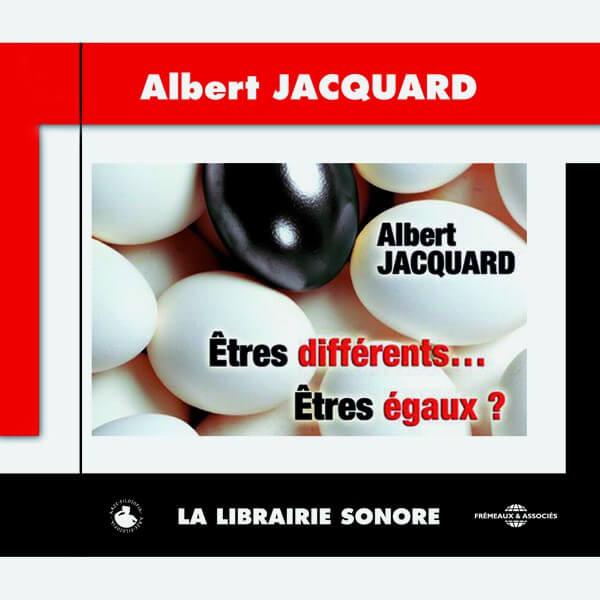 Livre audio - ÊTRES DIFFÉRENTS... ÊTRES ÉGAUX ? - ALBERT JACQUARD