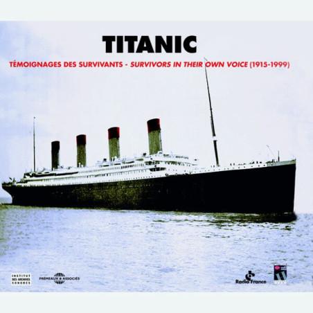 Livre audio - TITANIC - TÉMOIGNAGES DES SURVIVANTS 1915-1999