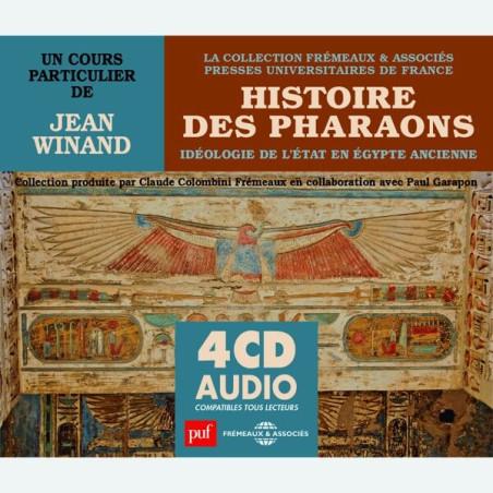 Livre audio - HISTOIRE DES PHARAONS IDÉOLOGIE DE L'ÉTAT EN ÉGYPTE ANCIENNE - UN COURS PARTICULIER DE JEAN WINAND
