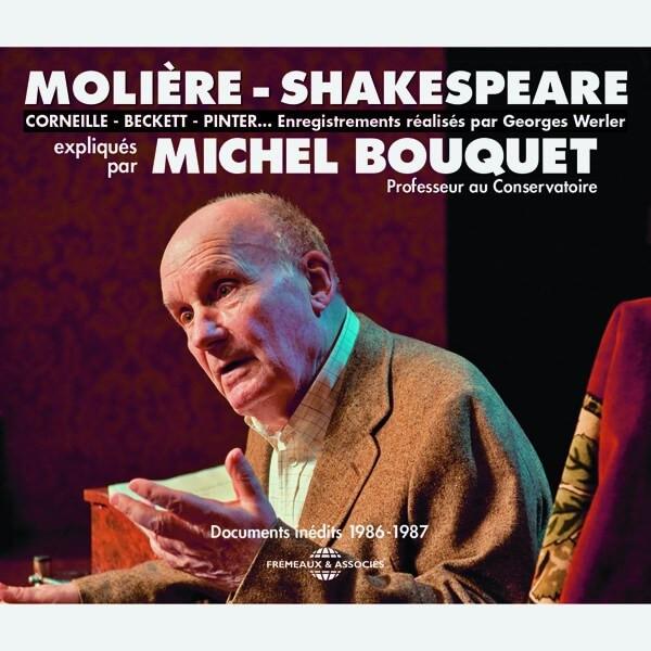 Livre audio - MOLIÈRE-SHAKESPEARE - CORNEILLE - BECKETT - PINTER… EXPLIQUÉS PAR MICHEL BOUQUET