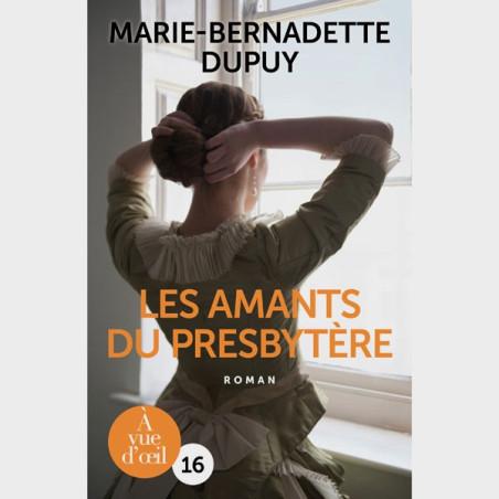 Livre gros caractères - Les amants du presbytère - Marie-Bernadette Dupuy