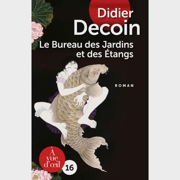 Livre gros caractères - Le bureau des jardins et des étangs - Didier Decoin