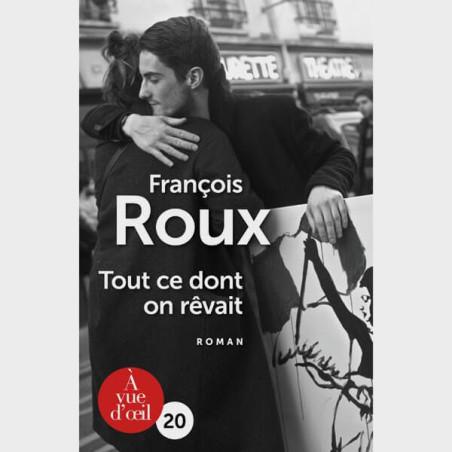 Livre gros caractères - Tout ce dont on rêvait - François Roux