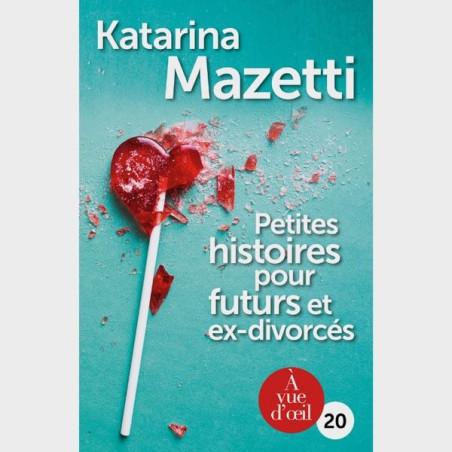 Livre gros caractères - Petites histoires pour futurs et ex-divorcés - Katarina Mazetti