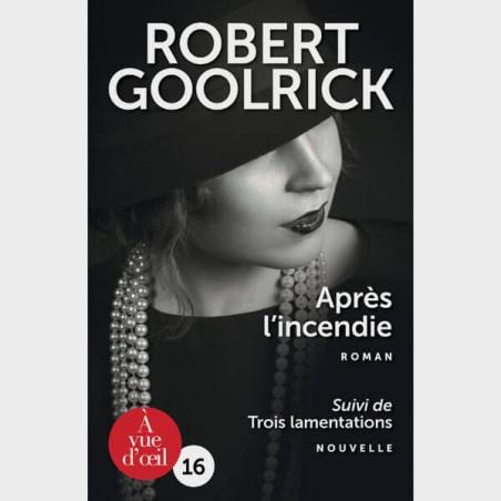 Livre gros caractères - Après l'incendie - Robert Goolrick