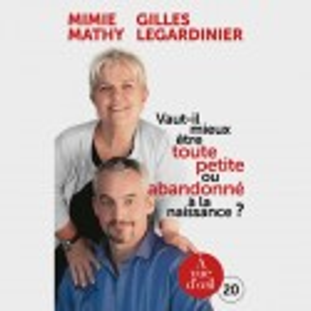 Livre gros caractères - Vaut-il mieux être toute petite ou abandonné à la naissance ? - Mimie Mathy et Gilles Legardinier