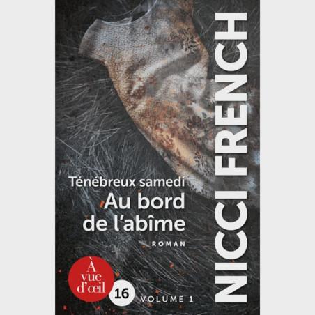 Livre gros caractères - Ténébreux samedi - Au bord de l'abîme - Nicci French