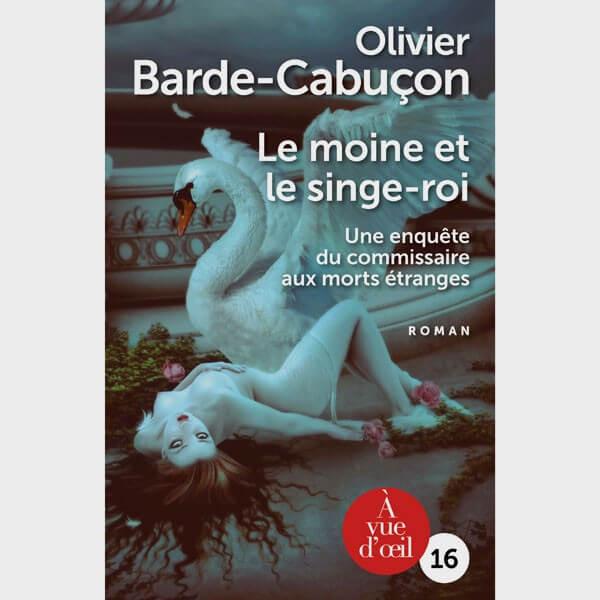 Livre gros caractères - Le moine et le singe-roi - Olivier Barde-Cabuçon
