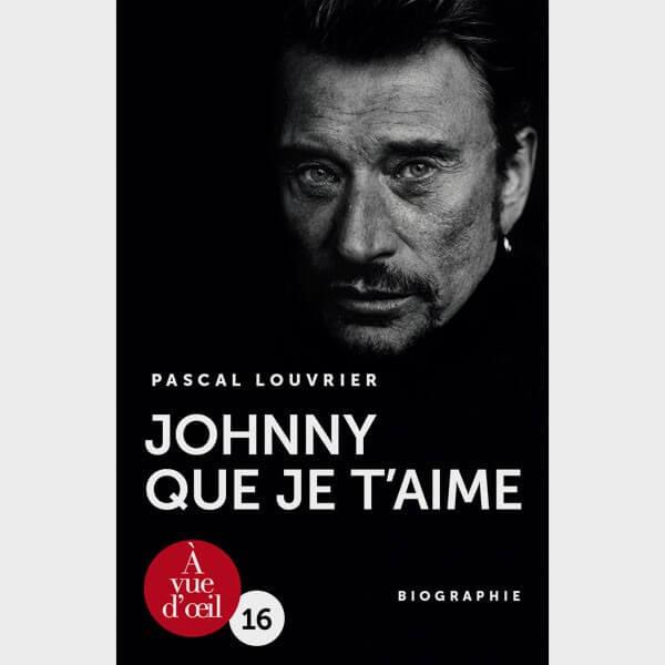 Livre gros caractères - Johnny que je t'aime - Louvrier Pascal