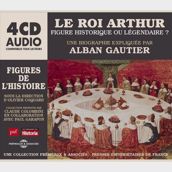 Livre audio - LE ROI ARTHUR FIGURE HISTORIQUE OU LÉGENDAIRE ? - UNE BIOGRAPHIE EXPLIQUÉE