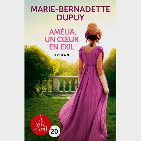Livre gros caractères - Amélia, un coeur en exil - Marie-Bernadette Dupuy