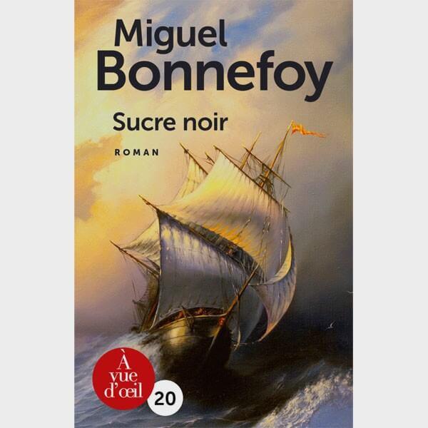 Livre gros caractères - Sucre noir - Miguel Bonnefoy