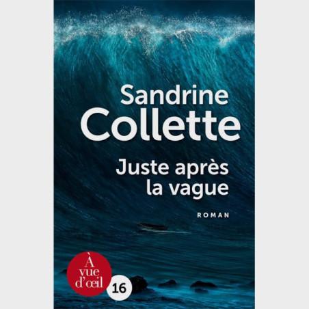 Livre gros caractères - Juste après la vague - Sandrine Collette