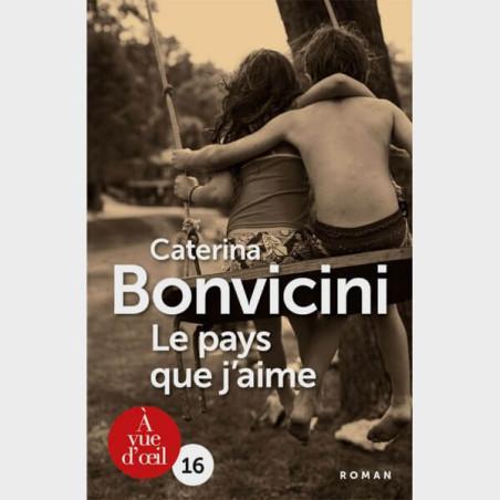 Livre gros caractères - Le pays que j'aime - Caterina Bonvicini