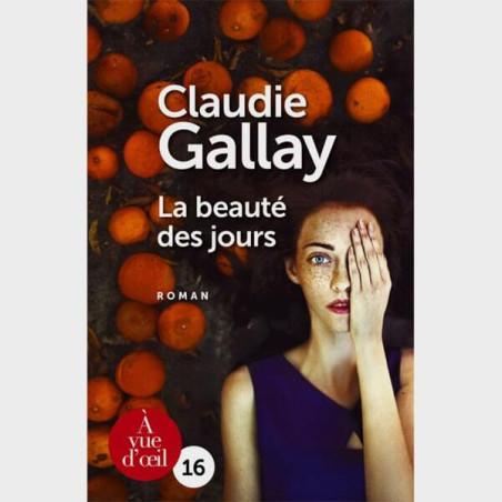 Livre gros caractères - La beauté des jours - Claudie Gallay