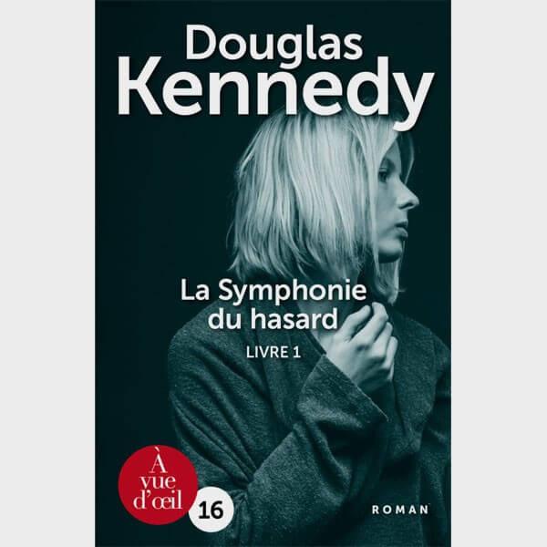 Livre gros caractères - La symphonie du hasard 1 - Douglas Kennedy