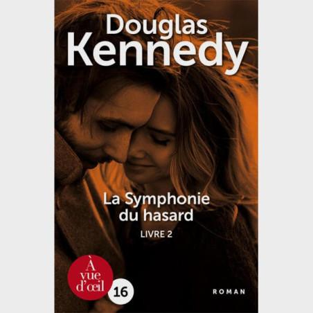 Livre gros caractères - La symphonie du hasard 2 - Douglas Kennedy