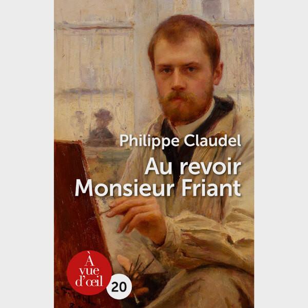 Livre gros caractères - Au revoir Monsieur Friant - Claudel Philippe