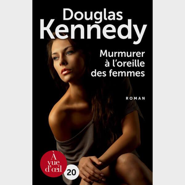 Livre gros caractères - Murmurer à l'oreille des femmes - Kennedy Douglas