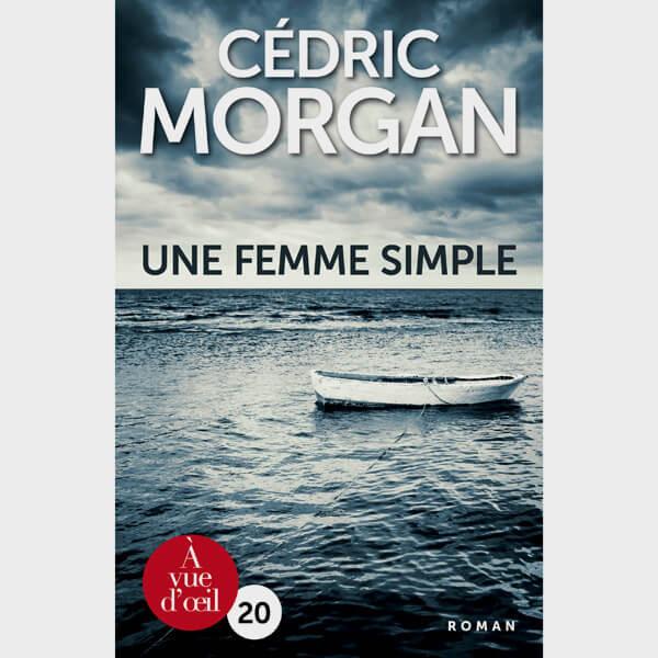 Livre gros caractères - Une femme simple - Morgan Cédric