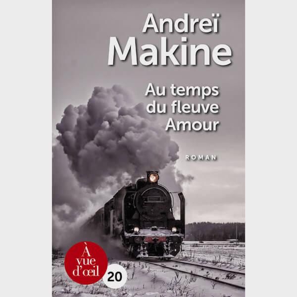 Livre gros caractères - Au temps du fleuve Amour - Makine Andreï